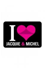 Plaque de porte I love J&M  - Plaque de porte humoristique Jacquie et Michel, en PVC, avec message: I love Jacquie & Michel.
